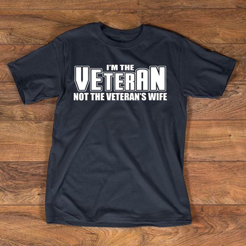I'm The Veteran Not The Vietnam's Wife T-Shirt Black A5
