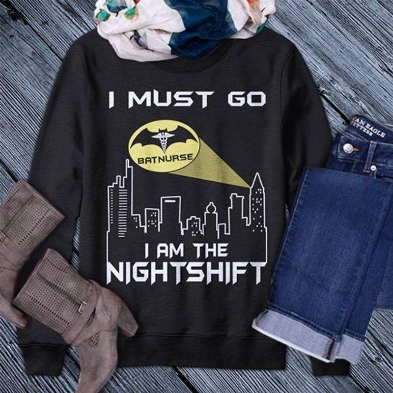 I Must Go I Am The Nightshift T Shirt Black B4