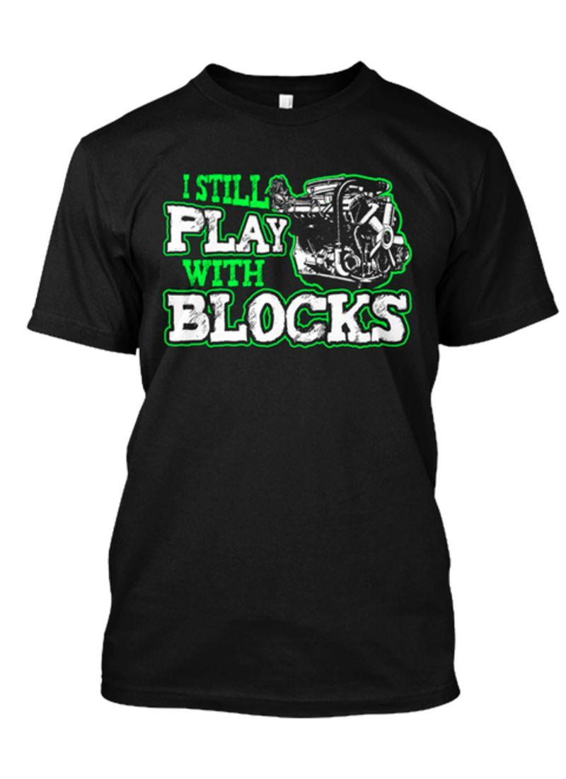 I Still Play With Blocks  T-shirt Black A4