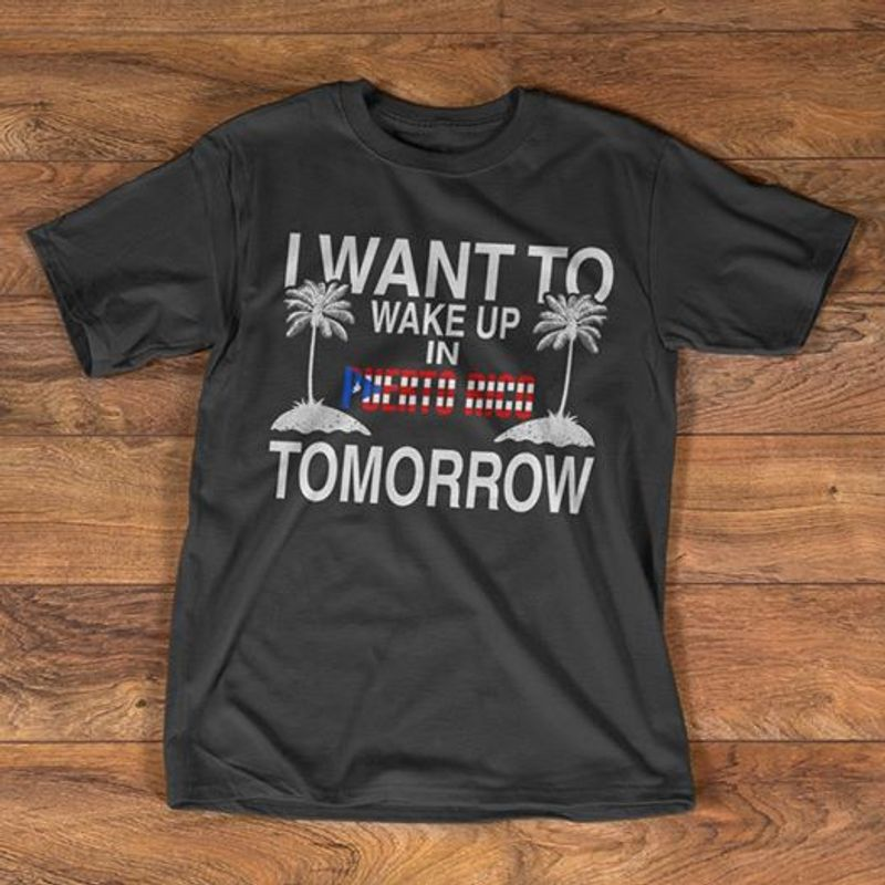 I Want To Wake Up In Tomorrow T-shirt Black A5