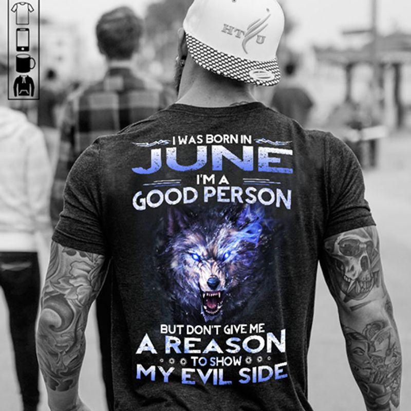 I Was Born In June Im A Good Person T-shirt Black A5