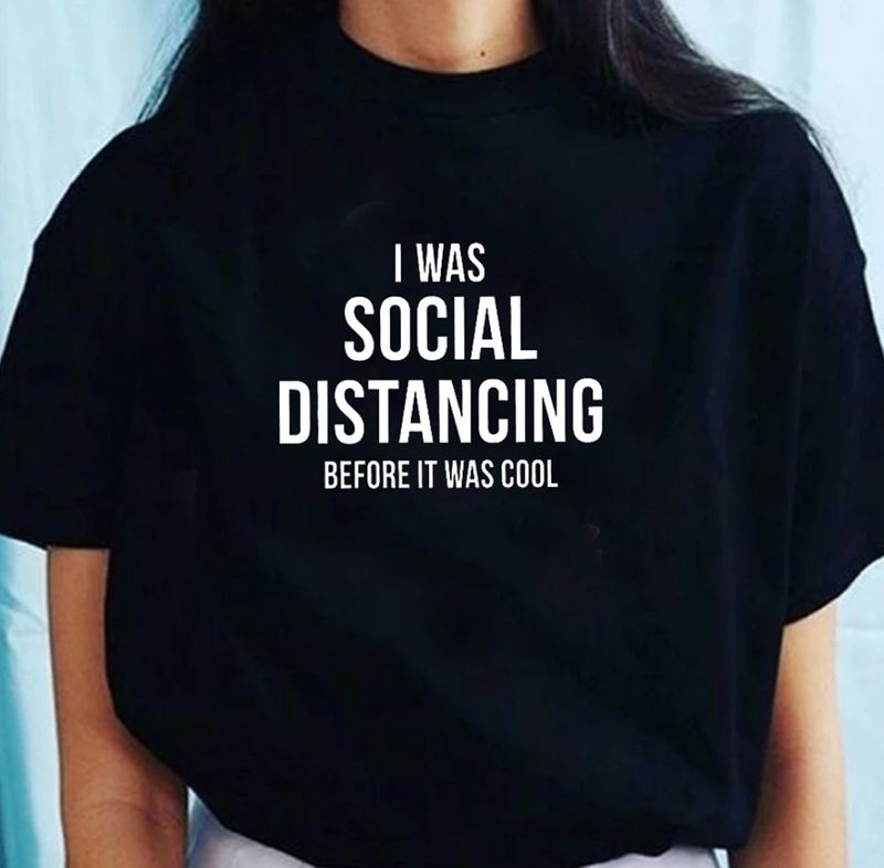I Was Social Distancing Before It Was Cool  T-shirt Black A5