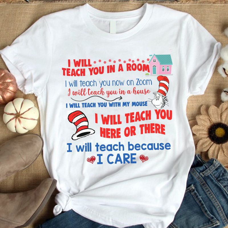 I Will Teach You In A Boom I Will Teach You In A House I Will Teach Because I Care   T Shirt White B1