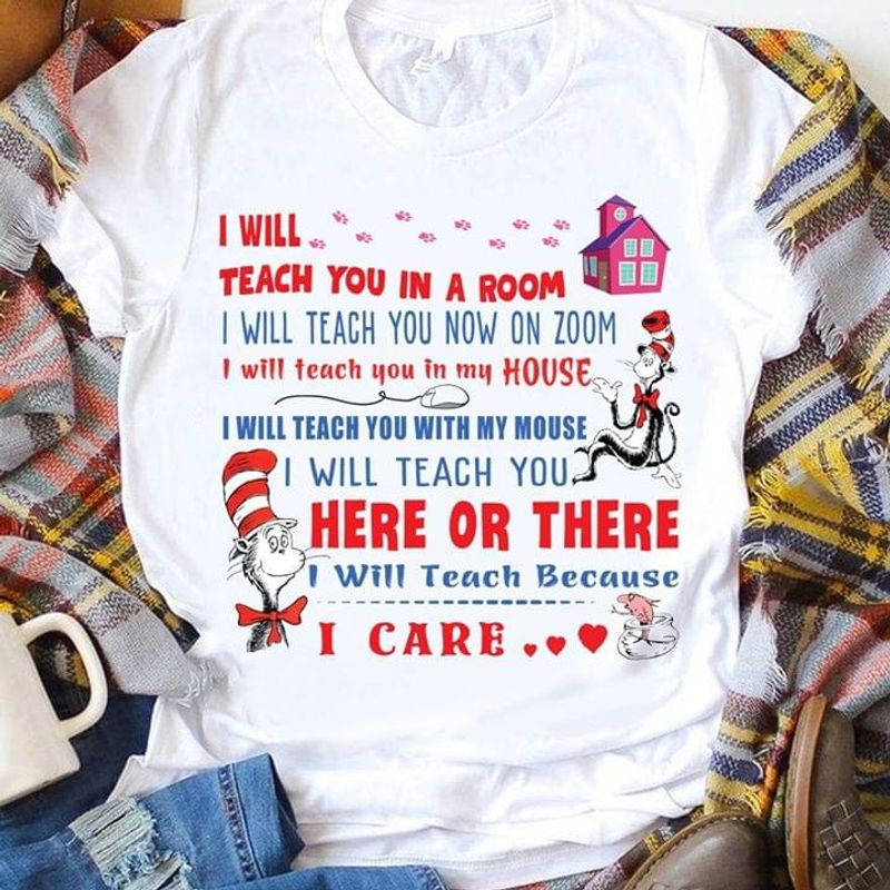 I Will Teach You In A Room I Will Teach You Now On Zoom T-Shirt Online Teaching White T Shirt Men And Women S-6XL Cotton