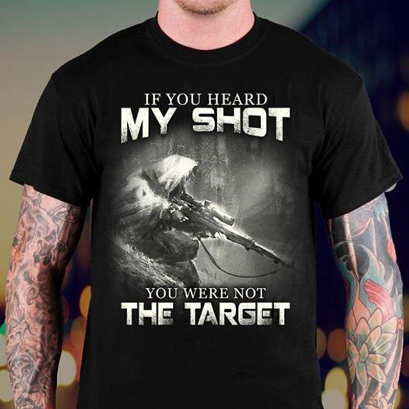 If You Heard My Shot You Never Not The Target  T-shirt Black B1