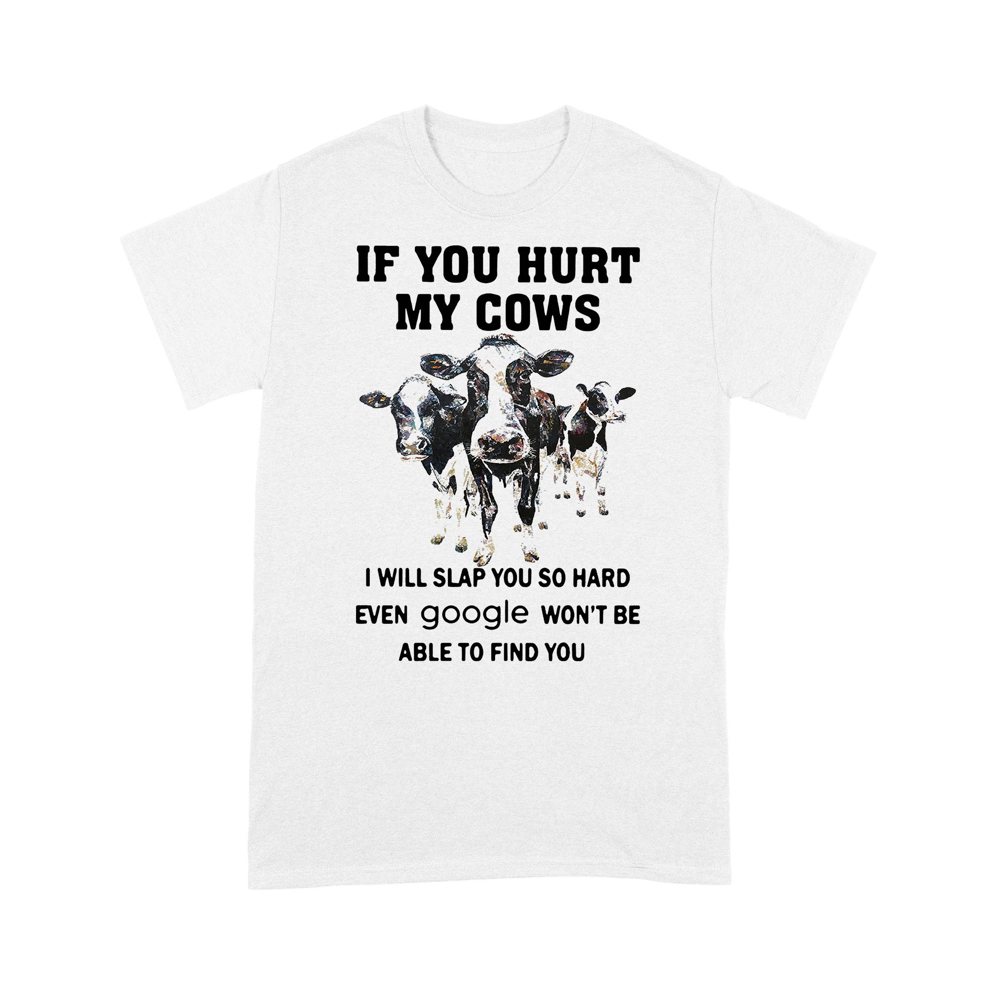 If You Hurt My Cows I Will Slap You So Hard T-shirt