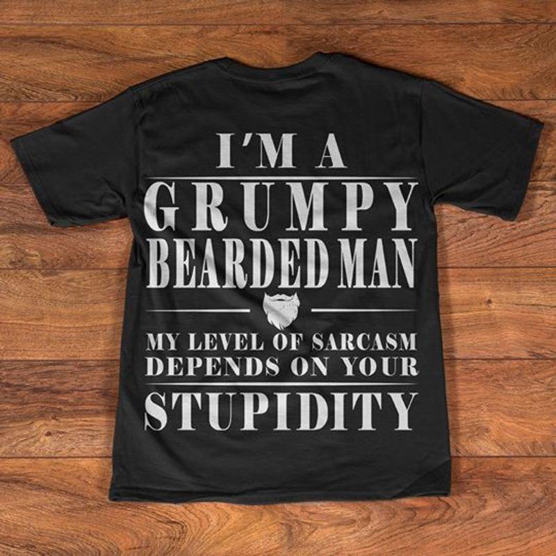 Im A Grumpy Bearded Man My Level Of Sarcasmof Sarcasm T-shirt Black A5