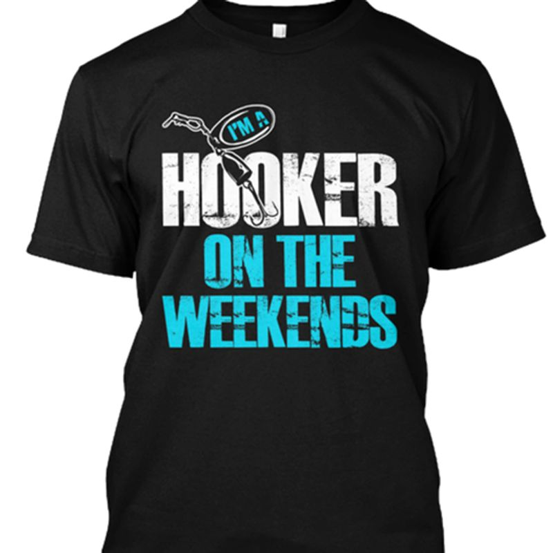 Im A Hooker In The Weekends  T-shirt Black A5