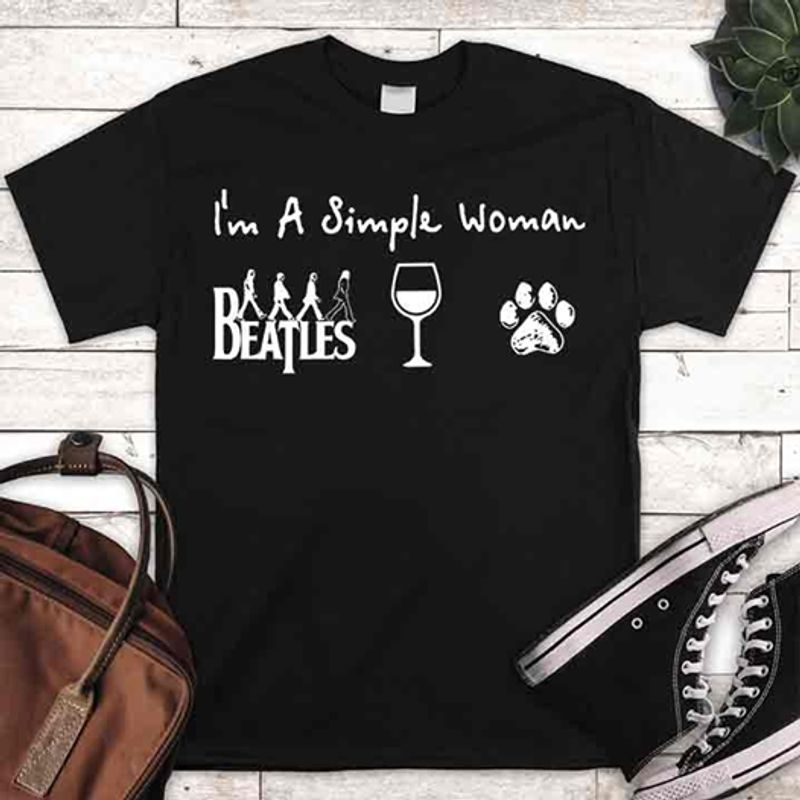 Im A Simple Woman Beatles Glass Wine Dog T-shirt Black A5