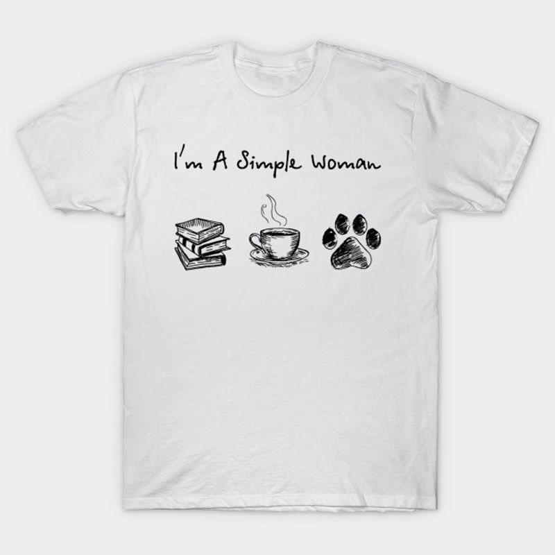 Im A Simple Woman Book Coffee Dog T Shirt White