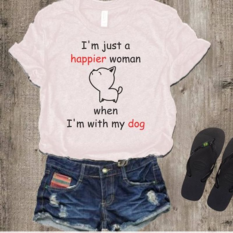 Im Just A Happier Woman When Im With My Dog T Shirt Black A8