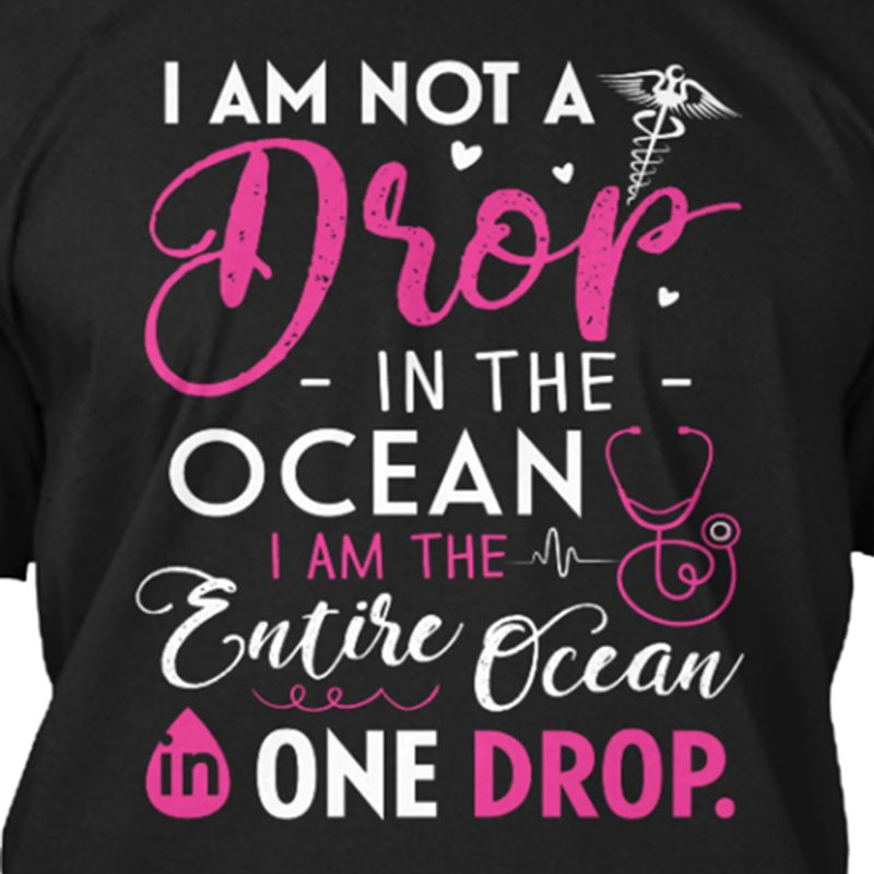 Im Not A Drop In The Ocean Im The Entire Ocean In One Drop   T Shirt Black A5