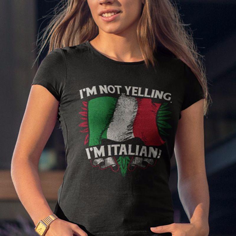 Im Not Yelling Im Italian Flag T-shirt Black A5