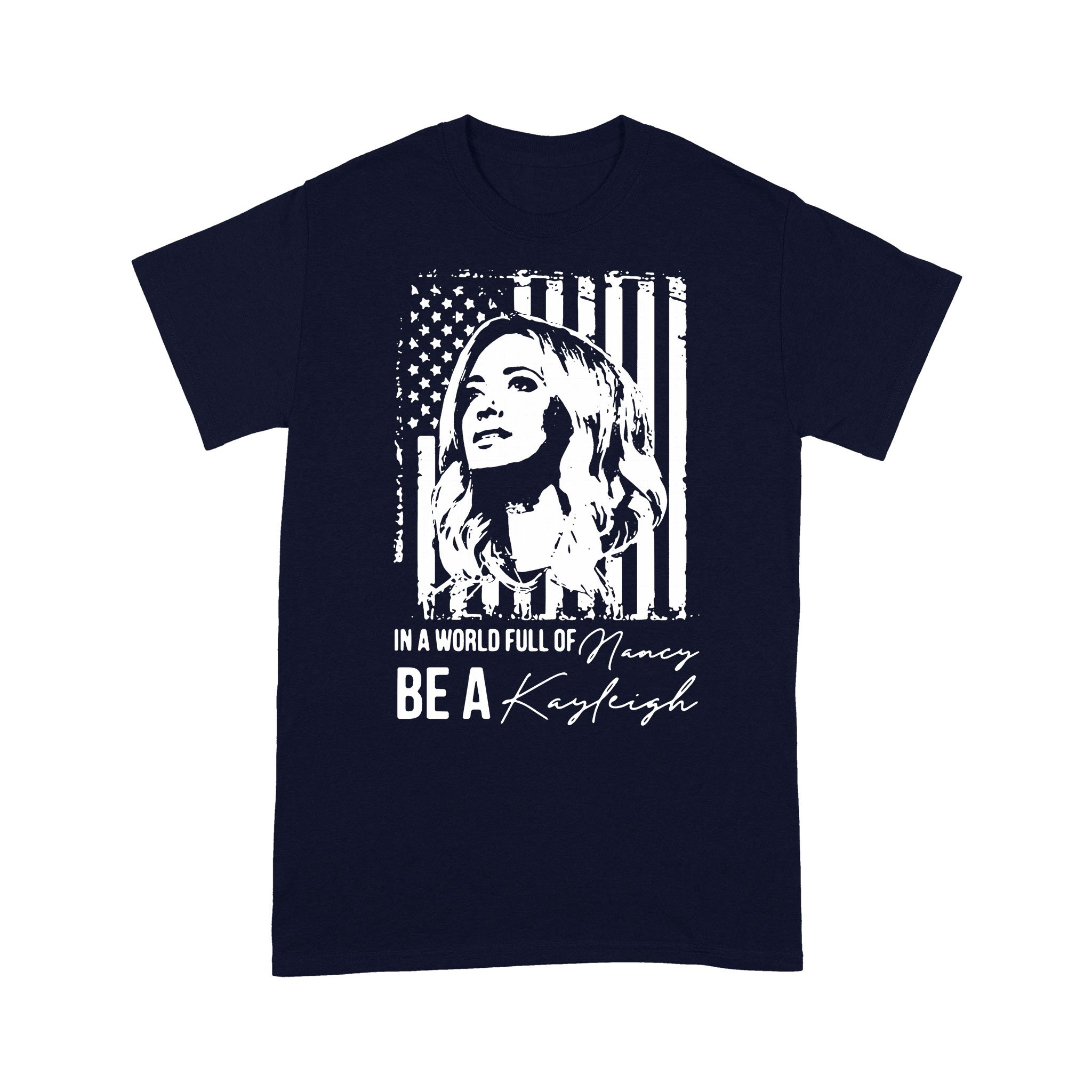 In A World Full Of Be A Nancy Kayleigh T-shirt