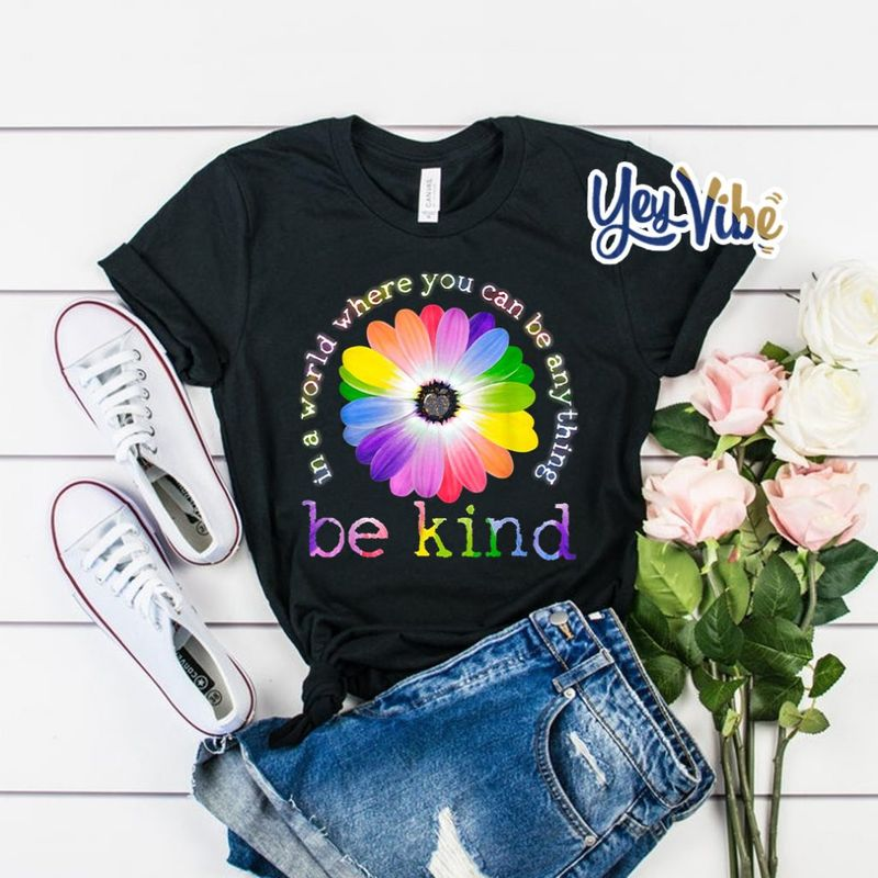 In A World Where You Can Be Anything Be Kind T Shirt Black