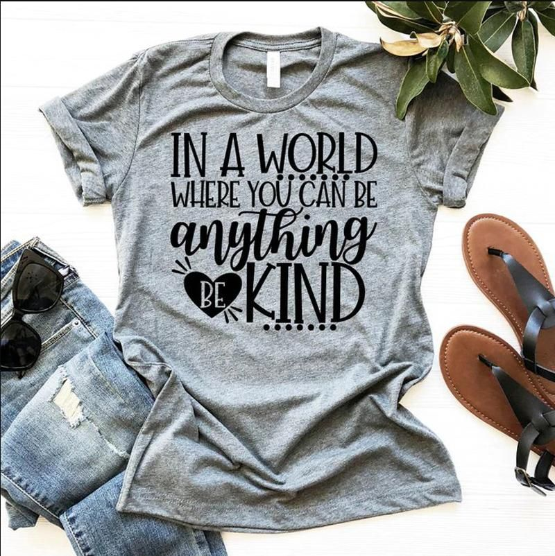 In A World Where You Can Be Anything Be Kind T Shirt Grey