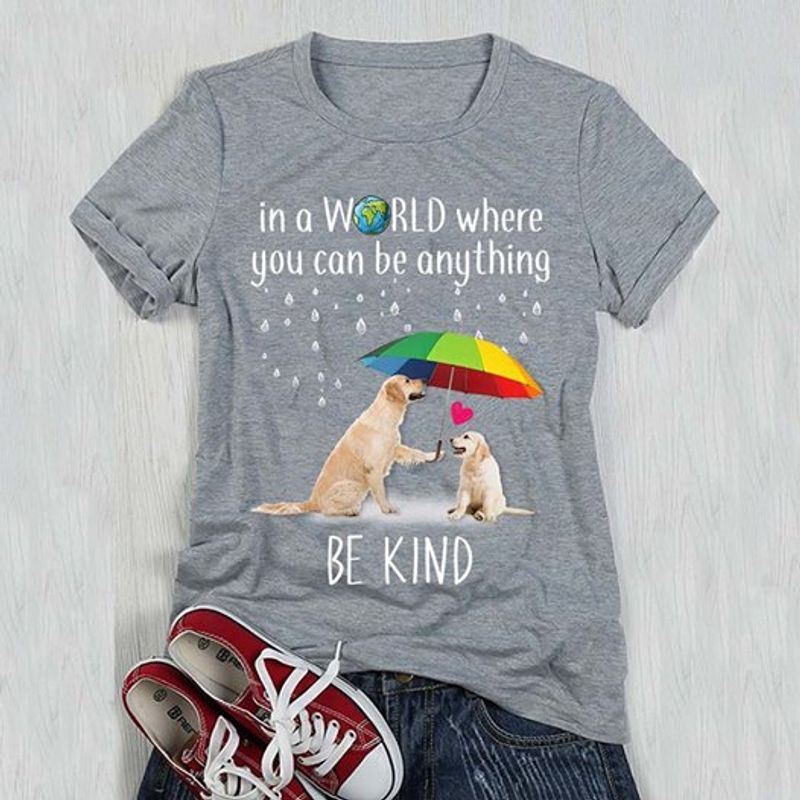 In A World Where You Can Be Anything Be Kind T Shirt Grey B1