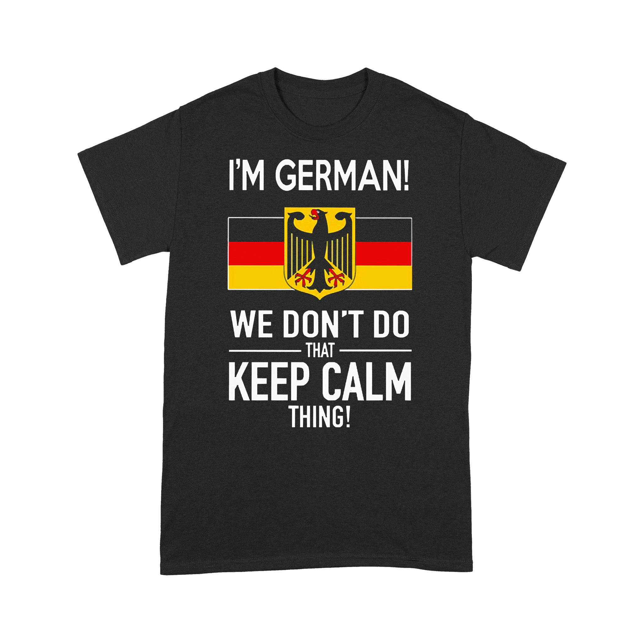 In German We Don't Do That Keep Calm Thing T-shirt