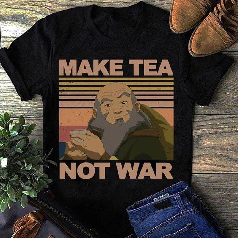 Iroh Nikelodeon Make Tea Not War Quote For Movie Addicts Vintage Black Mne T Shirt Men And Women S-6XL Cotton