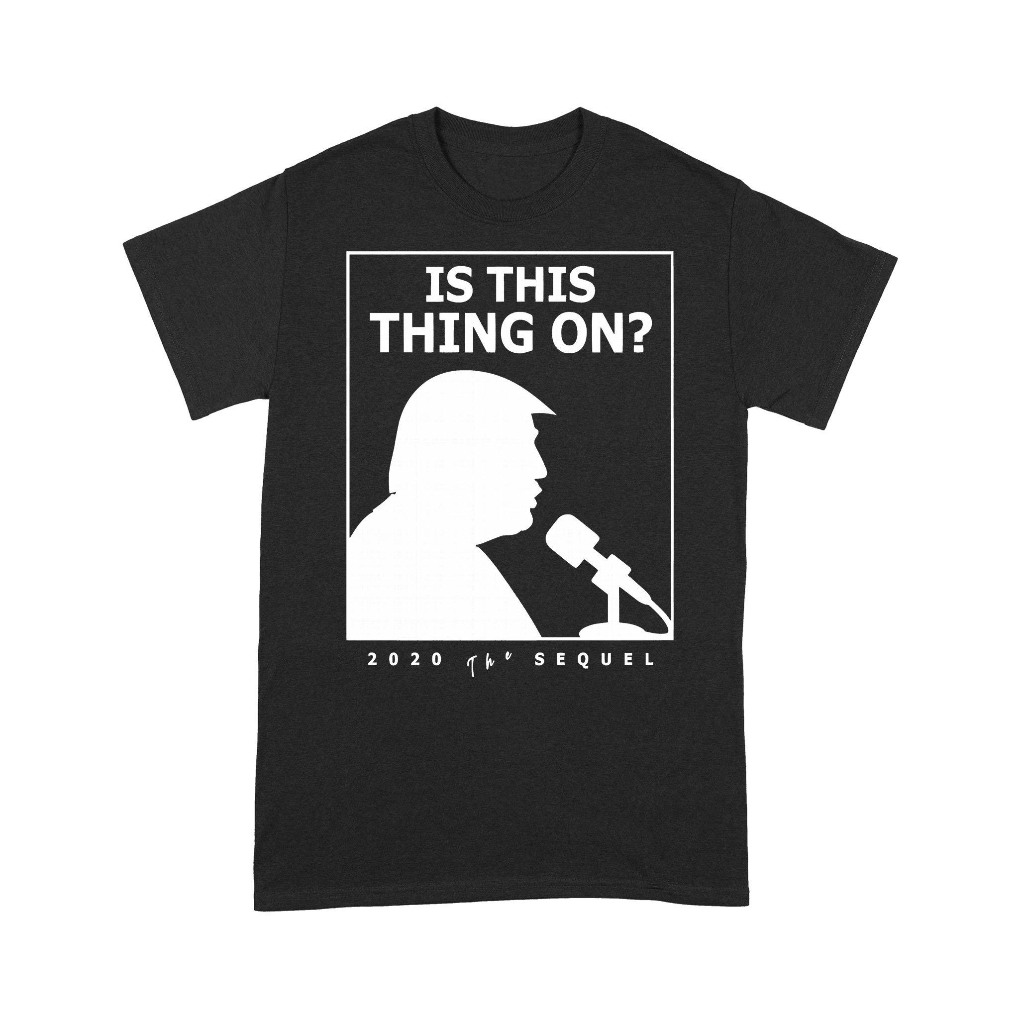 Is This Thing On Trump Presidential Debate 2020 T-shirt