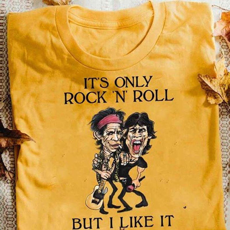It Is Only Rock N Roll But I Ilke It  T Shirt Yellow B1