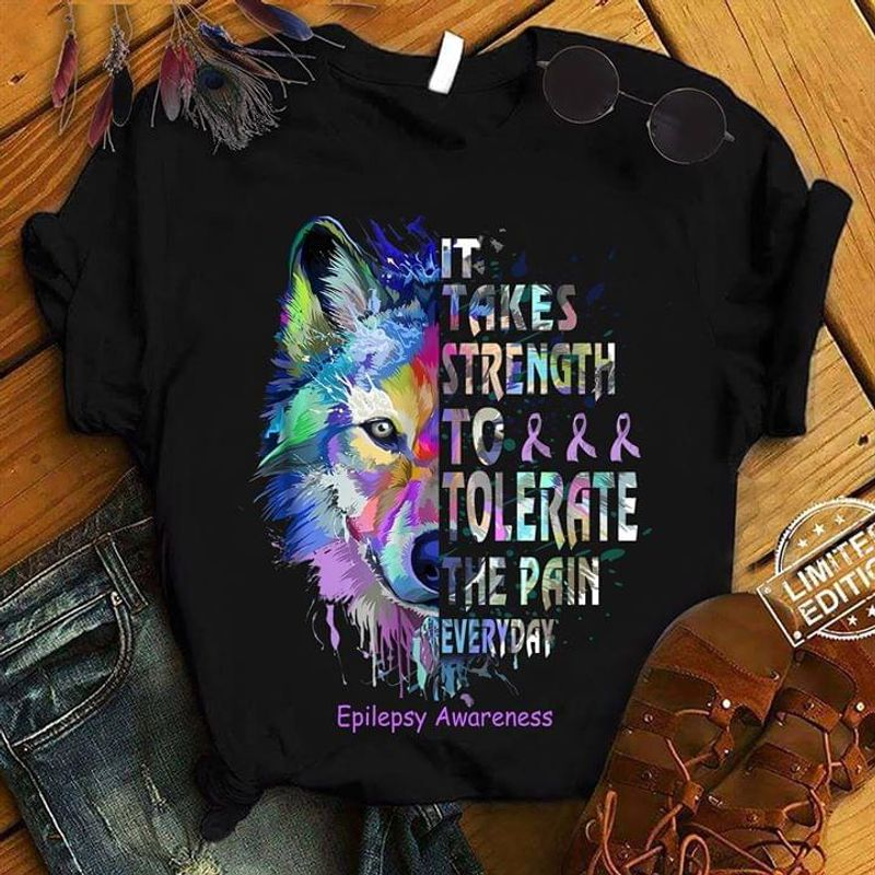 It Takes Strength To Tolerate The Pain Everyday Epilepsy Awareness Black T Shirt Men/ Woman S-6XL Cotton