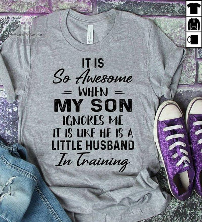 It's So Awesome When My Son Ignores Me Funny Family Gift Grey Sport Grey T Shirt Men And Women S-6XL Cotton