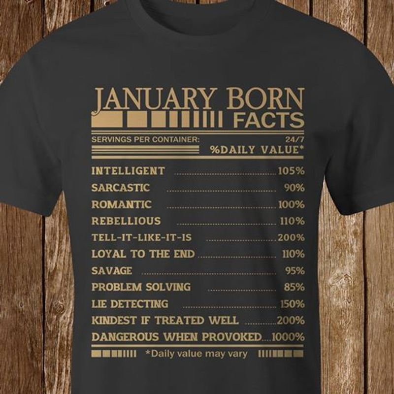 January Born Facts Serving Per Container Daily Value  T-shirt Black A5