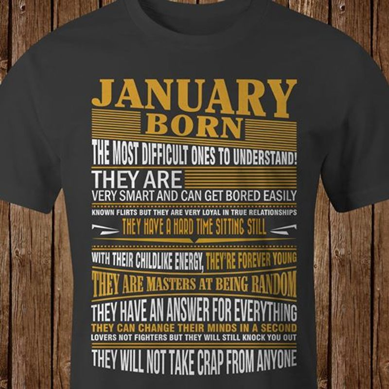 January Born The Most Difficult Ones To Understand T-shirt Black B7