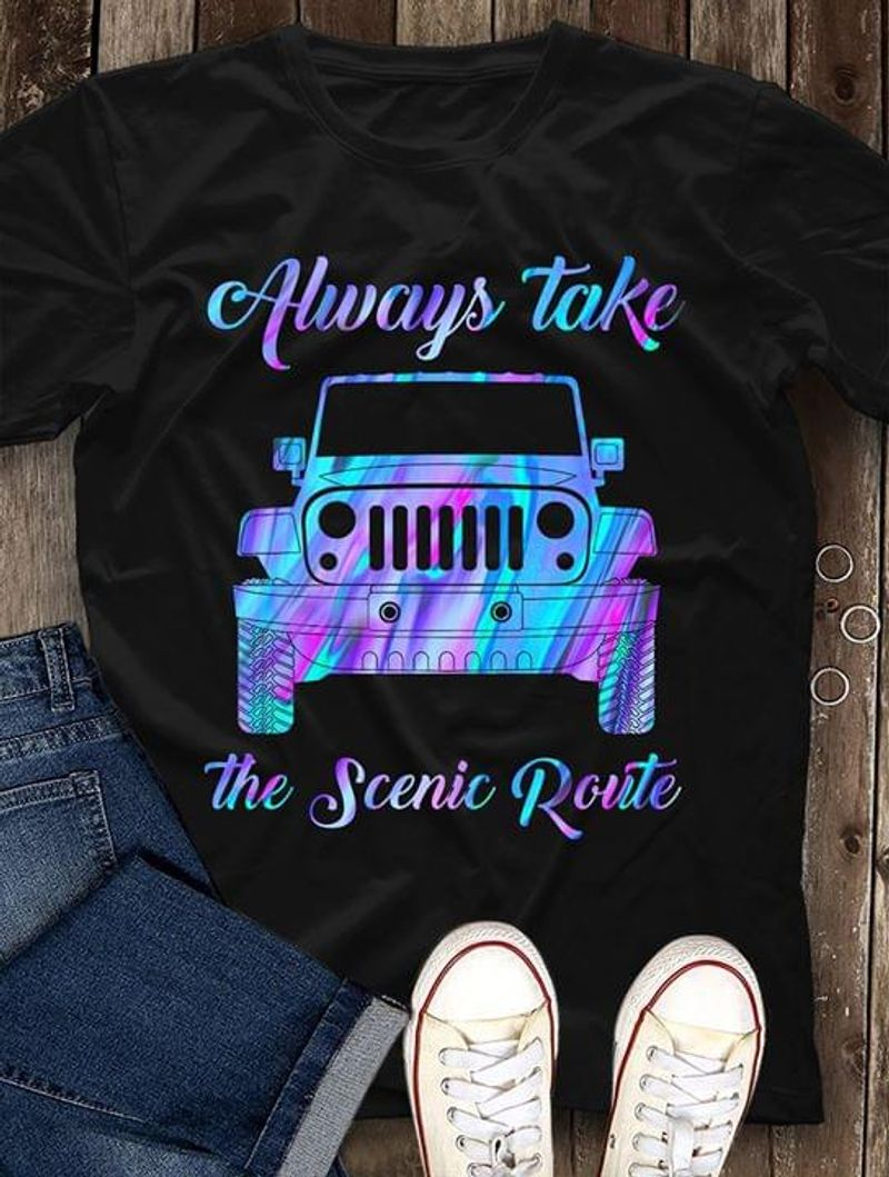 Jeep Always Take The Scenic Route Gift For Driving Jeep Lover Black T Shirt Men/ Woman S-6XL Cotton