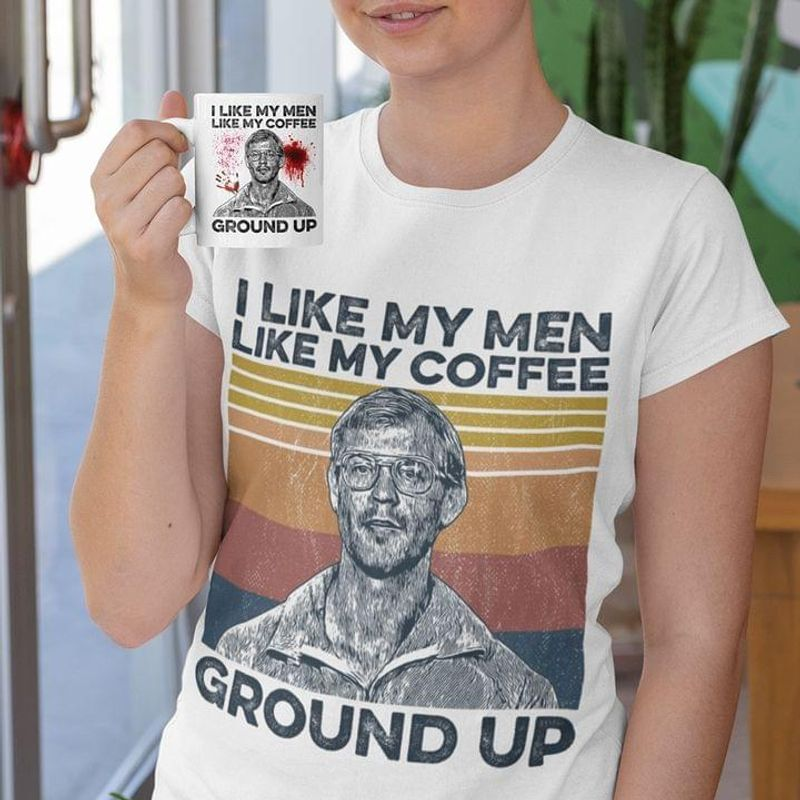 Jeffrey Dahmer I Like My Men Like My Coffee Ground Up Vintage Halloween Gift White T Shirt Men And Women S-6XL Cotton