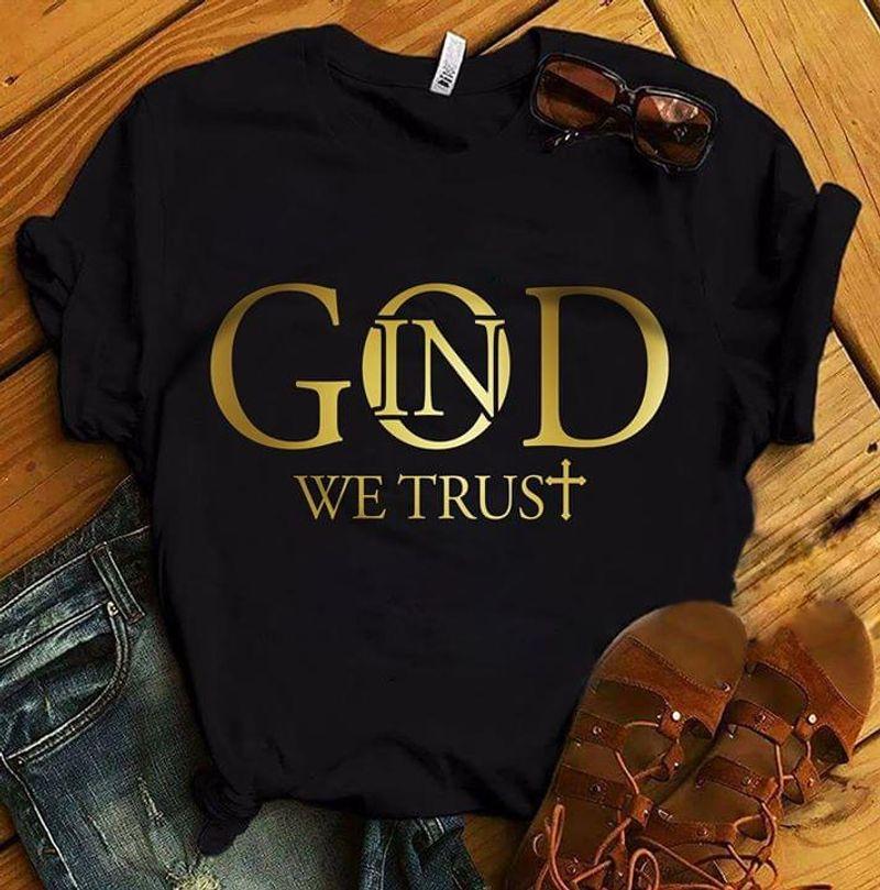 Jesus Faith In God We Trust Faith In God American Motto Black T Shirt Men And Women S-6XL Cotton