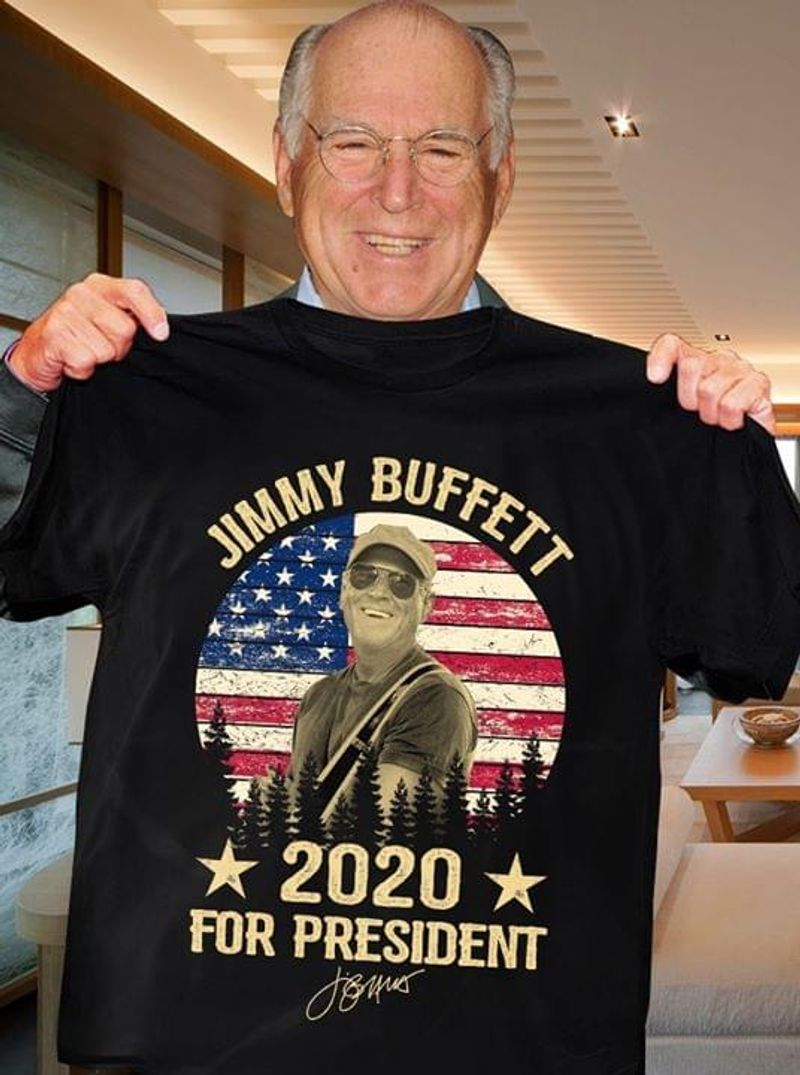Jimmy Buffett Lover 2020 For President Signature Independence Day 4th Of July Black T Shirt Men/ Woman S-6XL Cotton