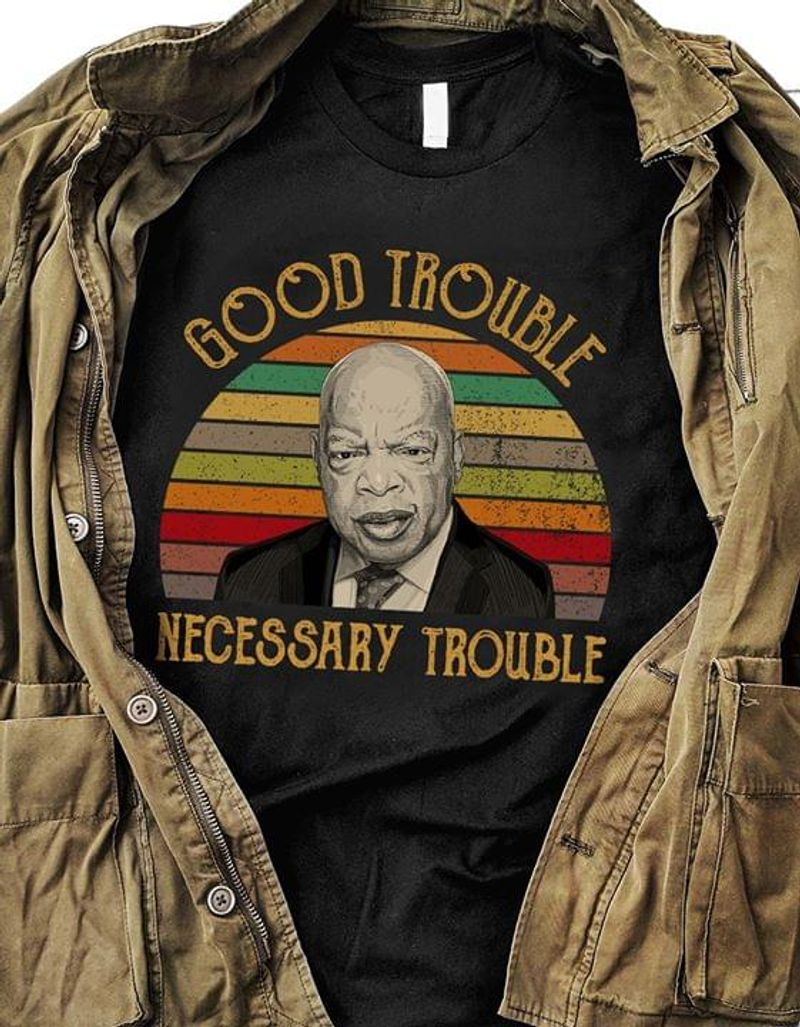 John Lewis Good Trouble Necessary Trouble Vintage Funny Quote Black T Shirt Men And Women S-6XL Cotton