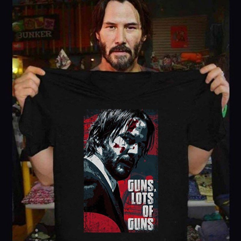 John Wick Guns Lots Of Guns   T-shirt Black B1
