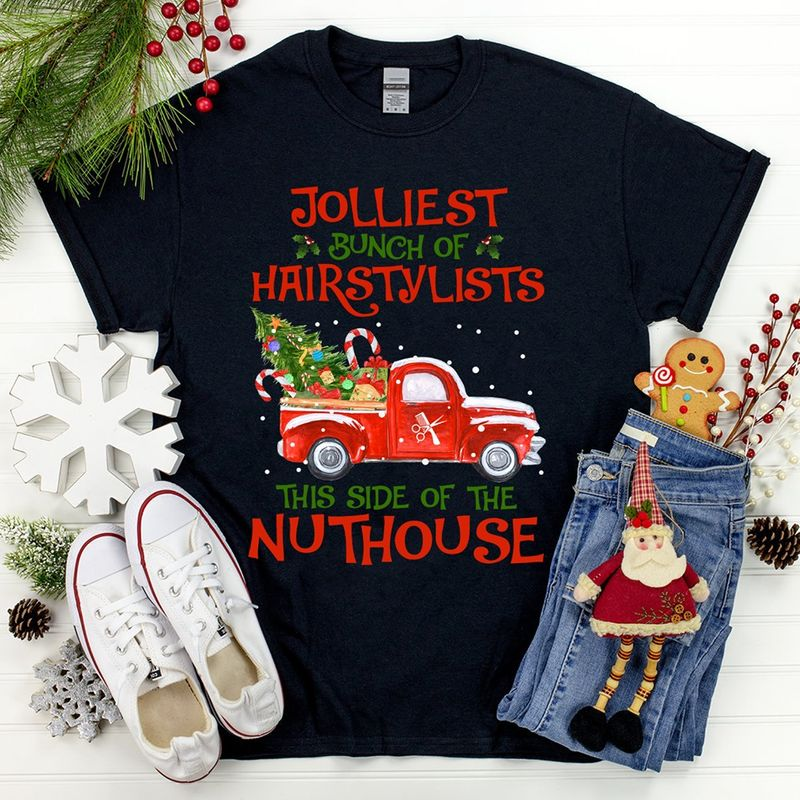 Julliest Bunch Of Hairstylists This Side Of The Nuthouse  T-shirt Black C2