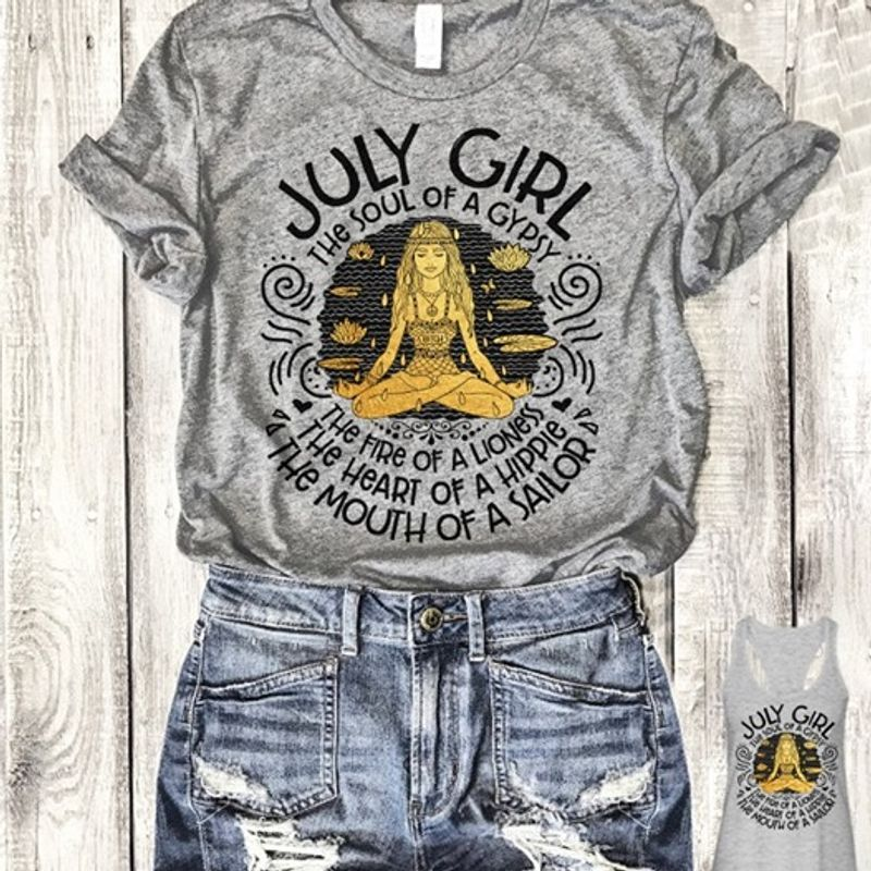 July Girl The Soul Of A Gypsy The Heart Of A Hippie The Mouth Of A Sailor T Shirt Grey B2
