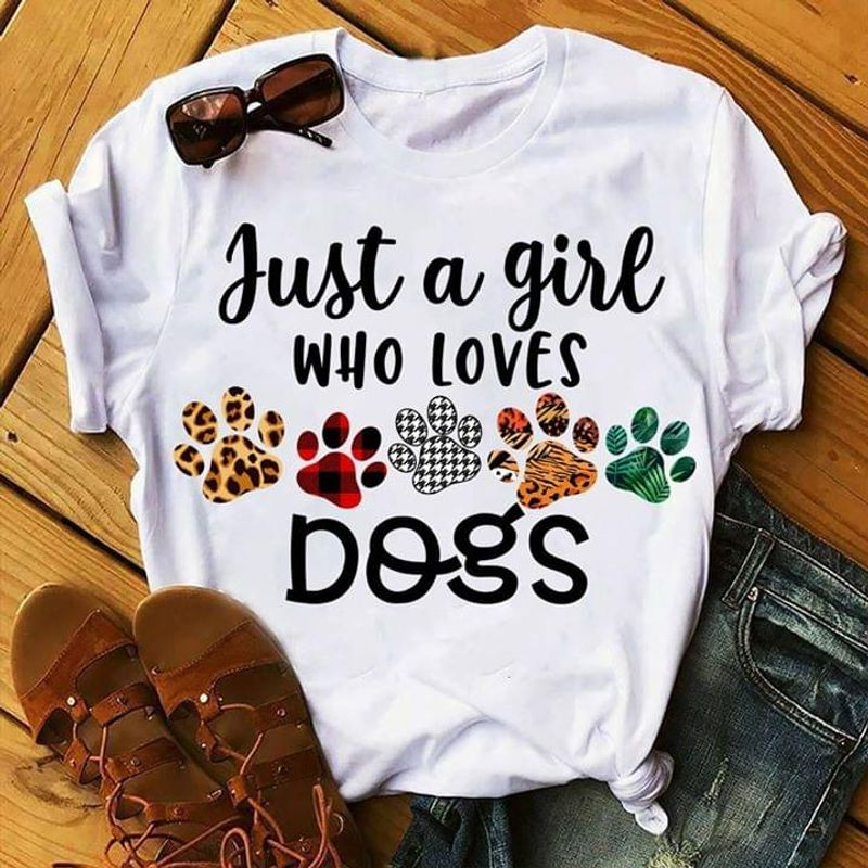 Just A Girl Who Loves Dogs Best Gift For Dog Lover White T Shirt Men And Women S-6XL Cotton