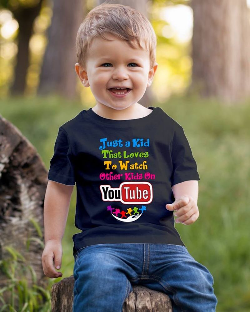 Just A Kid That Loves To Watch Other Kids On You Tube T-shirt Black A8