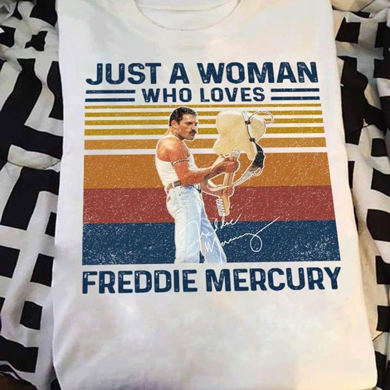 Just A Woman Who Loves Freddie Mercury Signature Vintage Style White White T Shirt Men And Women S-6XL Cotton