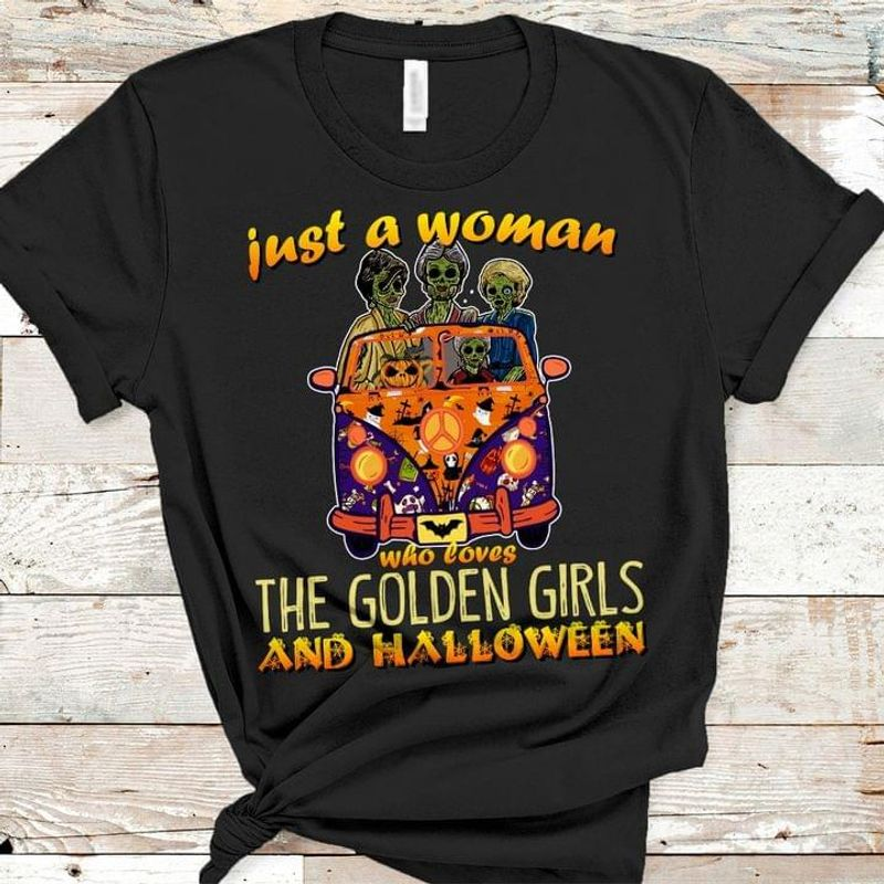 Just A Woman Who Loves The Golden Girls And Halloween Special Idea Gift Black T Shirt Men And Women S-6XL Cotton