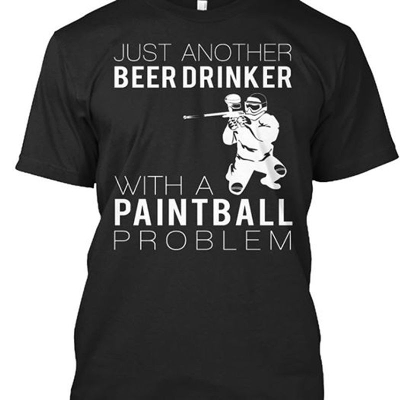 Just Another Beer Drinker With A Paintball Problem T-shirt Black A5