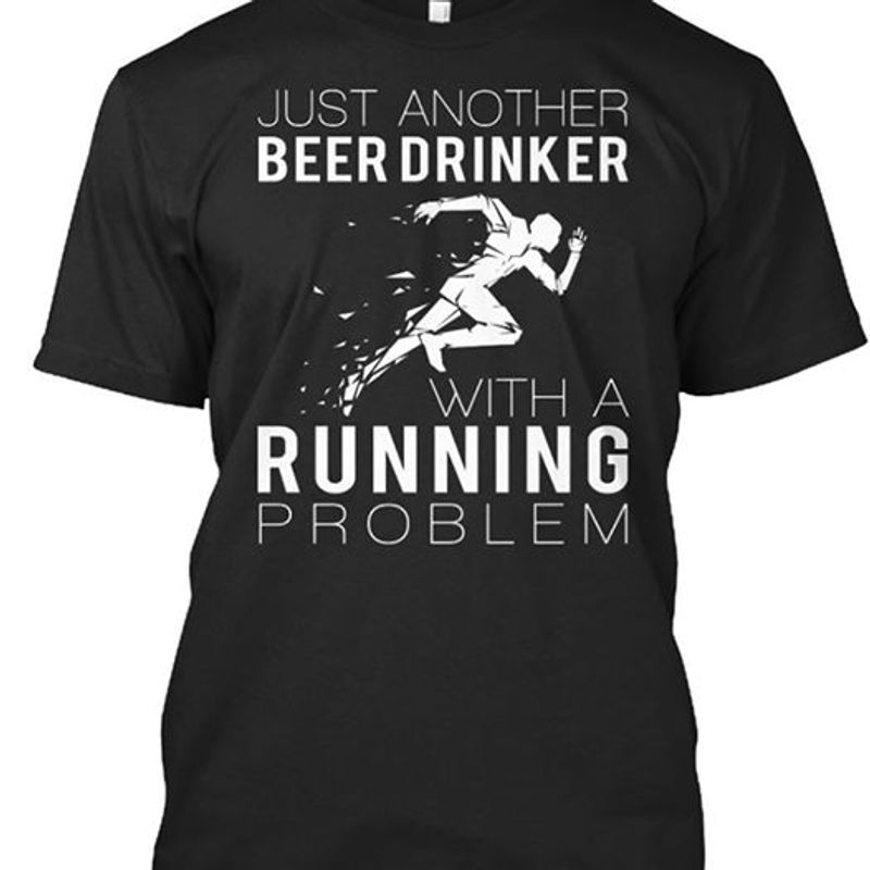 Just Another Beer Drinker With A Running Problem T-shirt Black A4