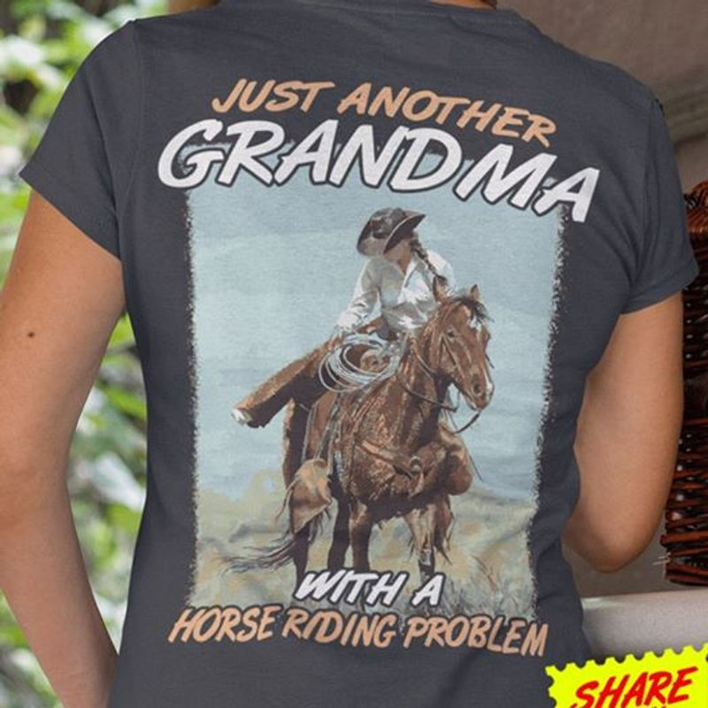 Just Another Grandma With A Horse Riding Problem T-shirt Black A8