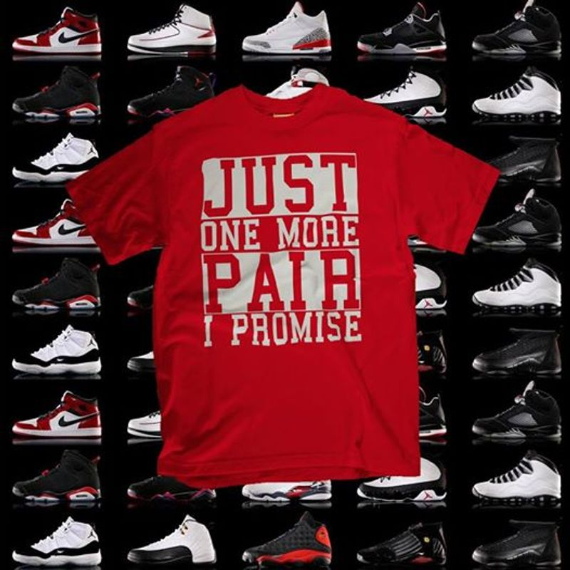 Just One More Paih I Promise   T-shirt Red B1