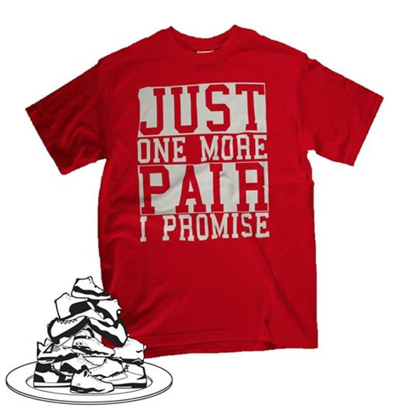 Just One More Pair I Promise  T-shirt Red A4
