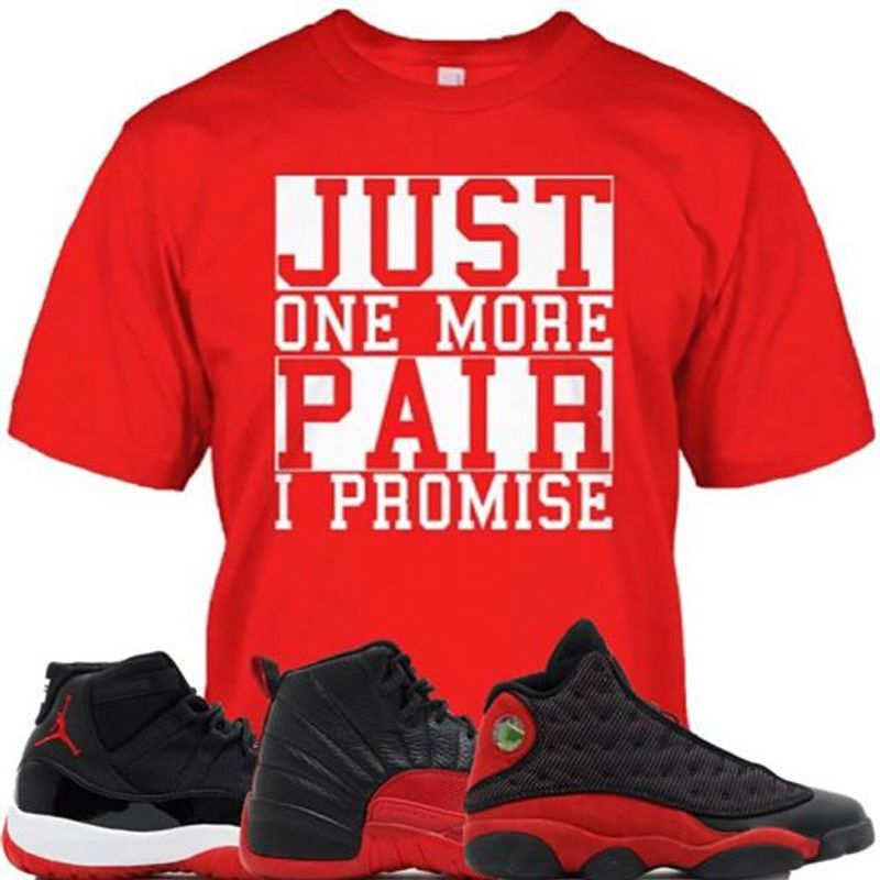 Just One More Pair I Promise  T-shirt Red B1
