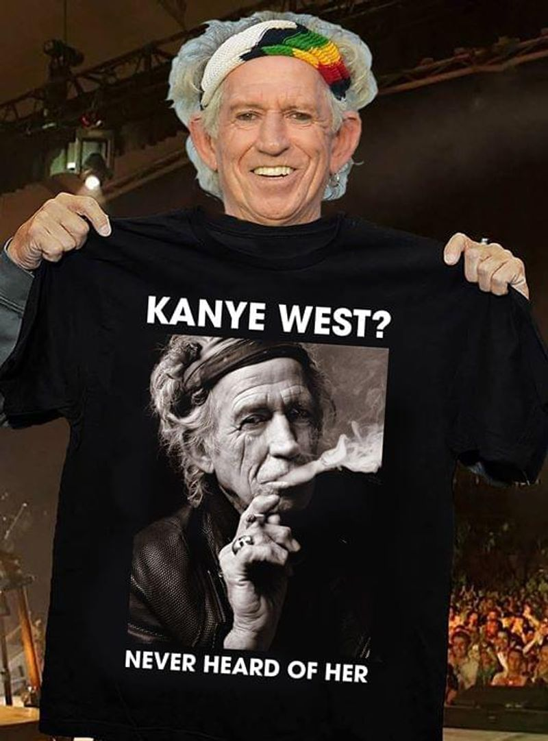 Kanye West Never Heard Of Her Granny Smoking Imagine Fans Gift Idea Black T Shirt Men And Women S-6XL Cotton