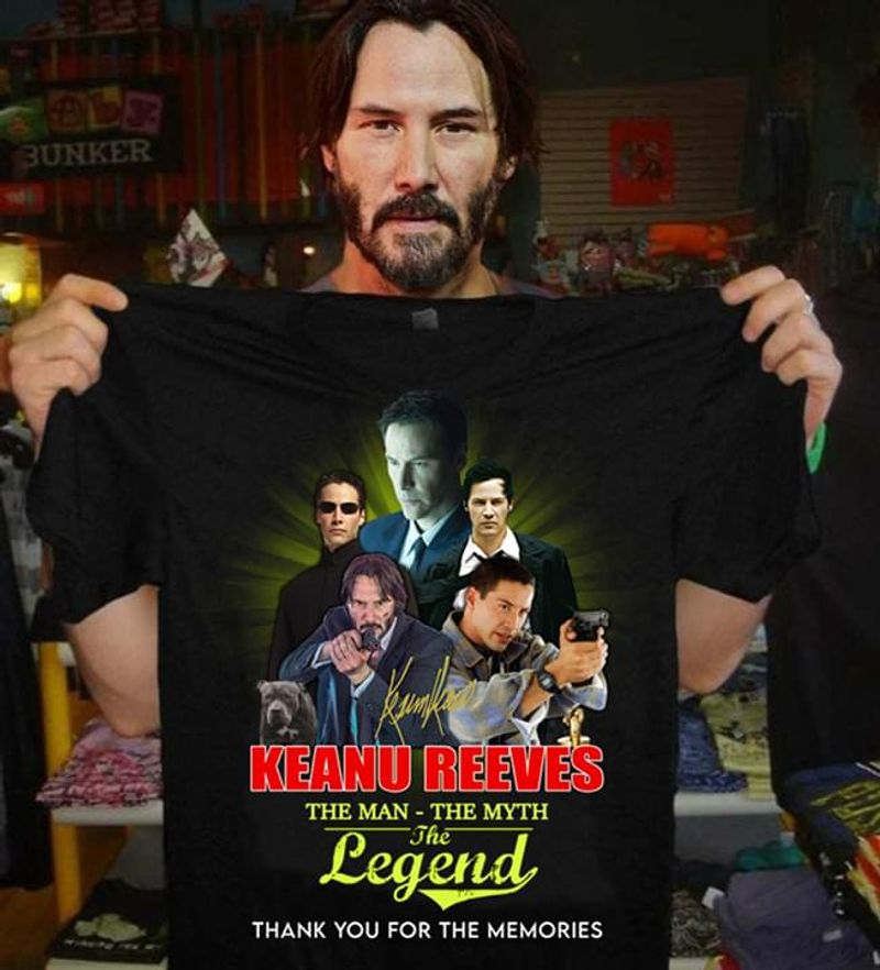 Keanu Reeves The Man The Myth The Legend Keanu Reeves Signed Best Gift For Keanu Reeves Fans Black T Shirt Men And Women S-6xl Cotton
