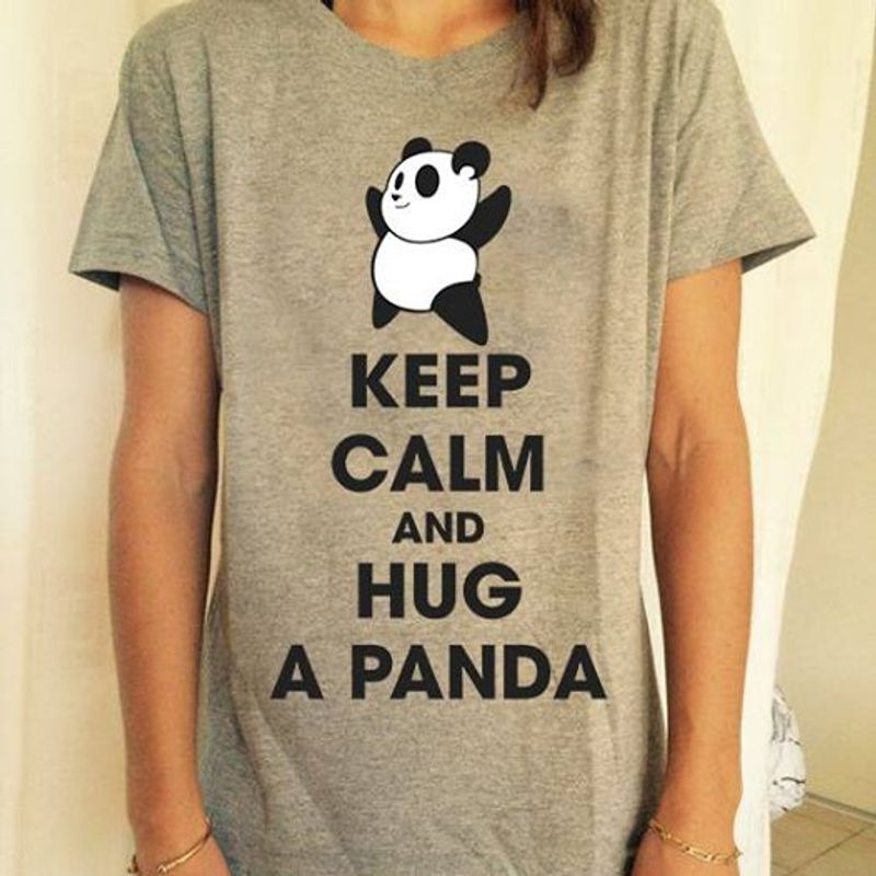 Keep Calm And Hug A Panda T-shirt Grey A8